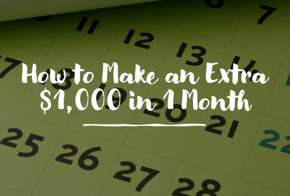 How to Make an Extra $1,000 in 1 Month